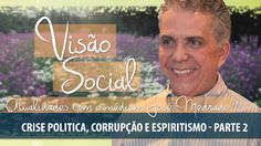 Crise Politica, Corrupção e Espiritismo / Visão Social /Parte 2 (13/03/2...