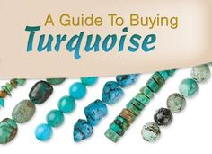 A Guide To Buying Turquoise - Fire Mountain Gems and Beads