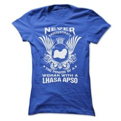 NEVER UNDERESTIMATE THE POWER OF A WOMAN WITH A LHASA A - #oversized tee #zip up hoodie. CHECKOUT => https://www.sunfrog.com/Pets/NEVER-UNDERESTIMATE-THE-POWER-OF-A-WOMAN-WITH-A-LHASA-APSO-Ladies.html?68278