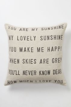 A Subtle and Modern Touch of Romance.    You Are My Sunshine Pillow - From Anthropologie