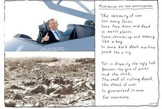 Meditations on Two Photographs The obscenity of war has many faces: Some face down and dead in awful places. Some, thumbs up and beaming like a boy In some dark Dr Marcus, Australian Politics, Tony Abbott, The Sydney Morning Herald, Good People, Sports And Politics, Being Ugly, Poems, Federal