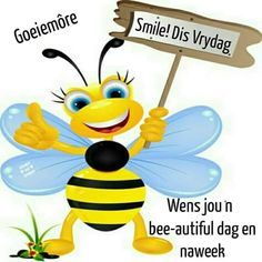 Funny Good Morning Quotes, Morning Greetings Quotes, Goeie More, Afrikaans Quotes, Friday Weekend, Jesus Is Lord, Tweety, Qoutes, Arts And Crafts