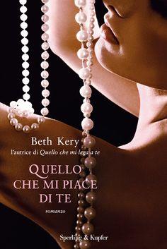 Quello che mi piace di te di Beth Kery - Sperling & Kupfer - 11 giugno