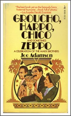 Groucho, Harpo, Chico And Sometimes Zeppo: Joe Adamson