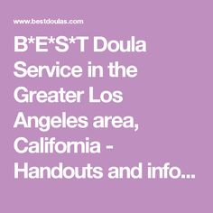 B*E*S*T Doula Service in the Greater Los Angeles area, California - Handouts and information for pregnant women, birth and postpartum doulas, and childbirth educators
