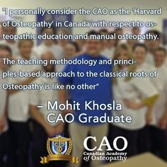 """I personally consider the CAO as the 'Harvard of Osteopathy' in Canada with respect to osteopathic education and manual osteopathy. The teaching methodology and principles-based approach to the classical roots of Osteopathy is like no other  Mohit Khosla  CAO Graduate  #osteopath #osteopathy #HamOnt #CAO #ManualTherapy #AlternativeMedicine #Demonstration #Love #osteopathic #HamiltonOntario #HigherEducation #Health #ATStill #picoftheday #instagood #Instahealth #Instalike #PhotooftheDay…"