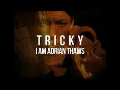 Tricky - I Am Adrian Thaws - Documentary - YouTube