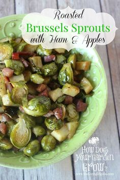Roasted Brussels Sprouts with Ham and Apples is a quick and easy vegetable side dish. It's perfect for Thanksgiving, Christmas or any time.