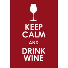keep calm and drink wine - Google Search