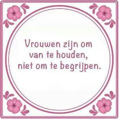 Of wisten alle mannen dit al? Dutch Phrases, Dutch Words, Words Quotes, Wise Words, Sayings, Best Quotes, Funny Quotes, Quotes 2016, Facebook Quotes
