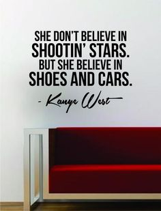 Kanye West Shoes and Cars Quote Decal Sticker Wall Vinyl Art.