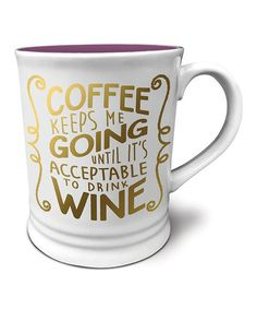 Another great find on #zulily! 'Coffee Keeps Me Going' Expressions Mug #zulilyfinds