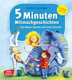 5 Minuten Mitmachgeschichten: Zum Malen, Basteln und noch viel mehr: Amazon.de: Kathrin Sprenger: Bücher