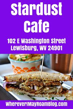 """If you know anything about West Virginia, you know that Lewisbug has been called """"One of the coolest small towns"""" in America. My favorite part is that they have unique and delicious dining options. The Stardust Cafe is my go-to restaurant that offers wonderful farm to table offerings in a cozy setting."""