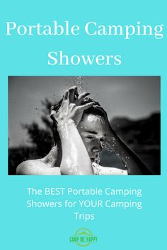 Keeping clean while camping has never been so easy with these compact, lightweight, portable camping showers.