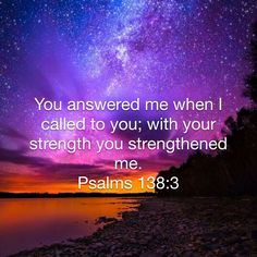 Psalms You answered me when I called to you; Biblical Quotes, Prayer Quotes, Bible Verses Quotes, Bible Scriptures, Spiritual Quotes, Faith Quotes, Faith Prayer, Faith In God, Good News Bible