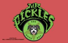 Mr Pickles For Adult Swim!