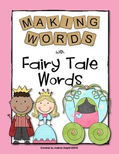 """Making Words"" Lessons with Fairy Tale Words ... 4 complete lessons to support phonics instruction.  The download includes student letter tiles, word cards, and recording sheets for each lesson.  29 pages, $"