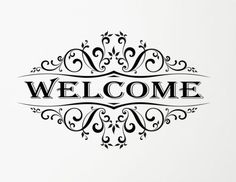 Welcome Quote with Vintage Scroll Wall, Window Decal sticker Art. Any Colour. Welcome Quotes, Sign Quotes, Home Bild, Welcome Stencil, New Home Quotes, Etiquette Vintage, Wood Burning Patterns, Alphabet, Decoupage Vintage