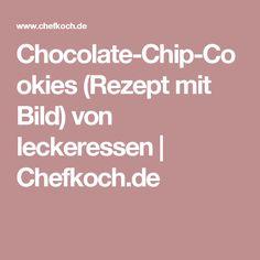 Chocolate-Chip-Cookies (Rezept mit Bild) von leckeressen | Chefkoch.de