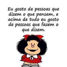A mi me gustan las personas que dicen lo que piensan. Pero por encima de todo me gustan las personas que hacen lo que dicen. I like people that say what they think. But above all, I like people that do what they say. Citations Facebook, Mafalda Quotes, Best Quotes, Funny Quotes, Image Citation, Little Bit, Inspirational Phrases, More Than Words, Spanish Quotes