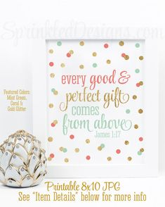 Every Good and Perfect Gift Comes From Above, Girl Nursery Bible Verse Printable Wall Art, Baby Shower Sign, Coral Mint Gold Glitter by SprinkledDesign