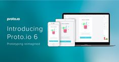 Introducing Proto.io 6. Re-imagining prototyping
