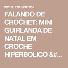 FALANDO DE CROCHET: MINI GUIRLANDA DE NATAL EM CROCHE HIPERBOLICO / PORTA VELA DE NATAL EM CROCHE HIPERBOLICO
