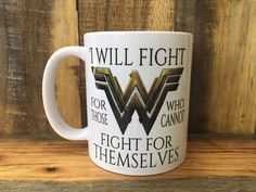 I Will Fight for Those Who Cannot Fight for Themselves Wonder Woman Movie Quote Mug, Wonder Woman Quote, Coffee Cups, Unique Fun Coffee Mug