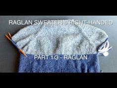 "WATCH How To KNIT ""RAGLAN PART"" 4 Simple Raglan Sweater part 1/3 - (4Righties) - YouTube"