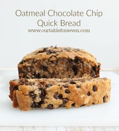 Oatmeal Chocolate Chip Quick Bread from Table for Seven