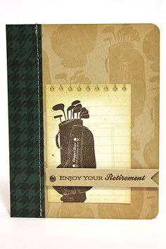 Retirement Card by Heather Nichols - On The Links (Masculine. Use brighter colours for Feminine card). Retirement Cards, Happy Retirement, Golf Cards, Birthday Cards For Men, Birthday Ideas, Fathers Day Cards, Masculine Cards, Creative Cards, Scrapbook Cards