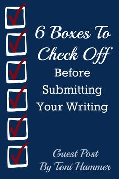 6 Boxes To Check Off Before Submitting Your Writing - Beyond Your Blog Guest Post By Toni Hammer‏