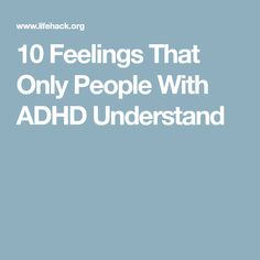 10 Feelings That Only People With ADHD Understand I wish more people understood this and there wasn't such a negative stigma. described ADHD as like having non-stop committee meetings in your brain where you have to look at all the options. Adhd Odd, Adhd And Autism, Autism Teens, Adhd Relationships, Adhd Facts, Adhd Quotes, Adhd Help, Adhd Diet, Attention Deficit Disorder