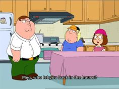 Family Guy; my FAVORITE line from the show.