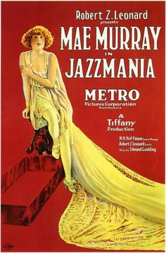 """Jazzmania"" Stars: Mae Murray, Rod La Rocque, Robert Frazer, Edmund Burns, Jean Hersholt ~ Director: Robert Z. Classic Movie Posters, Film Posters, Classic Movies, Old Movies, Vintage Movies, Great Movies, Vintage Ads, Mae Murray, Dh Lawrence"