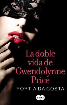 Título: La doble vida de Gwendolynne Price Autora: Portia da Costa Editorial: Suma de letras Nº de páginas: 464 págs. Formato: ...