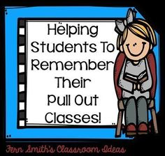 Tuesday Teacher Tips: Reminding Students About Pull Out Classes with a printable freebie.