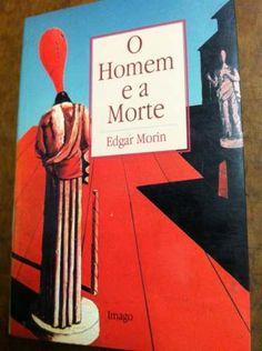 O homem e a morte - Edgar Morin