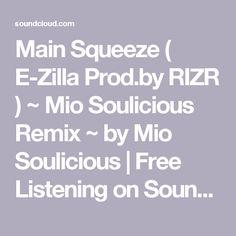 Main Squeeze ( E-Zilla Prod.by RIZR ) ~ Mio Soulicious Remix ~ by Mio Soulicious | Free Listening on SoundCloud. #music #remix #producer #dj #beats #beatmaker #ableton #flstudio #femaleproducer #femaledj #rnb #rap #hiphop #trap #futurebass #dubstep #bassmusic #dance #club #party #drummachine #mpd #pop #soul #electric #edm #edmgirl #edmremix #maddecent #owsla #tokimonsta #skrillex #diplo