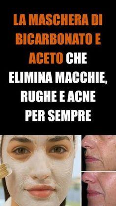 La maschera di bicarbonato e aceto che elimina macchie, rughe e acne per sempre Fett, Eyeliner, Skin Care, Make Up, Tips, Beauty, Glow, Home Remedies, Cleaning