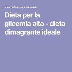 Dieta per la glicemia alta - dieta dimagrante ideale