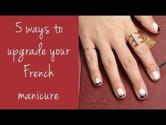 5 French Manicure Ideas | Lazy Girls' Guide to Beauty