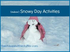 indoor snowy day activities
