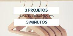 3 projetos para se organizar em 5 minutos :http://blogchegadebagunca.com.br/3-projetos-para-se-organizar-em-5-minutos/