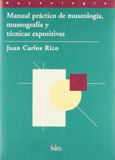 Manual práctico de museología, museografía y técnicas expositivas, 2010  http://absysnetweb.bbtk.ull.es/cgi-bin/abnetopac01?TITN=517785
