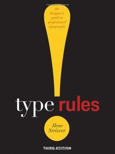 Type Rules!: The Designer's Guide to Professional Typography: Ilene Strizver: 9780470542514: Amazon.com: Books