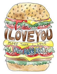 I Love You More Than I Love Hamburgers Art Print