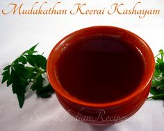 Mudakathan Keerai Kashayam (A home remidy medicine recipe): Mudakathan Keerai is is good for common cough, dysentery, diarrhea, etc. The simple recipe for preparing Mudakathan Keerai Kashayam is @ http://simpleindianrecipes.com/Home//Mudakathan-Keerai-Kashayam.aspx