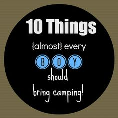 Four Marrs and One Venus: Camping Supplies: 10 Things {almost} every boy should bring camping!